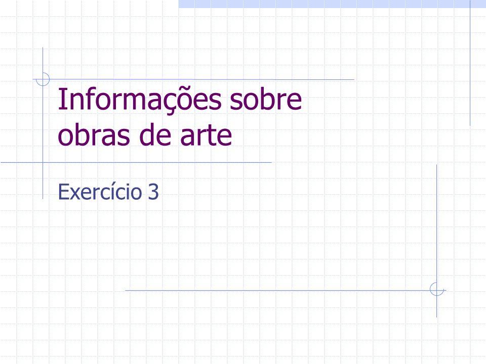 Informações sobre obras de arte Exercício 3