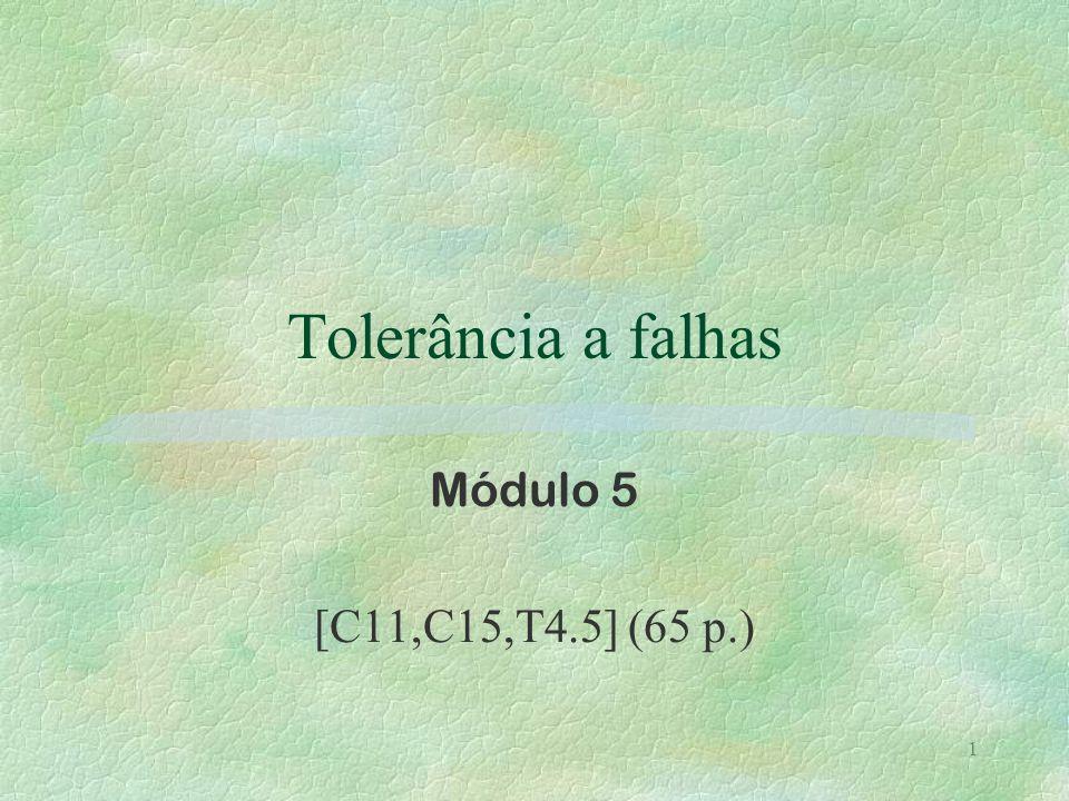 1 Tolerância a falhas Módulo 5 [C11,C15,T4.5] (65 p.)