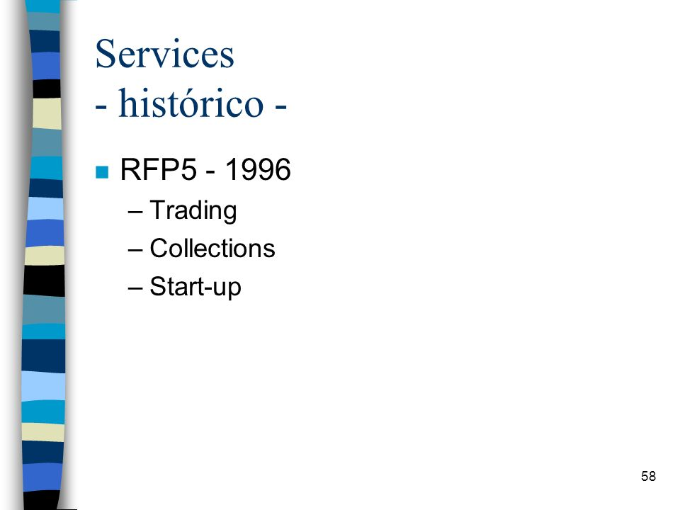 58 Services - histórico - n RFP5 - 1996 –Trading –Collections –Start-up