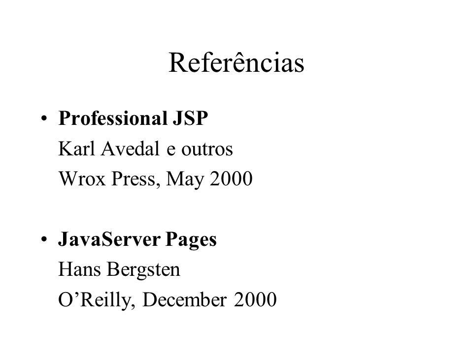 JSP versus ASP JSPs são interpretados apenas uma vez (traduzidos para byte-code) e reinterpretados somente quando o arquivo é modificado, o que possibilita melhor desempenho na média JSPs executam nos principais servidores Web JSPs permitem melhor separação entre código e dados através de beans e bibliotecas de tags.