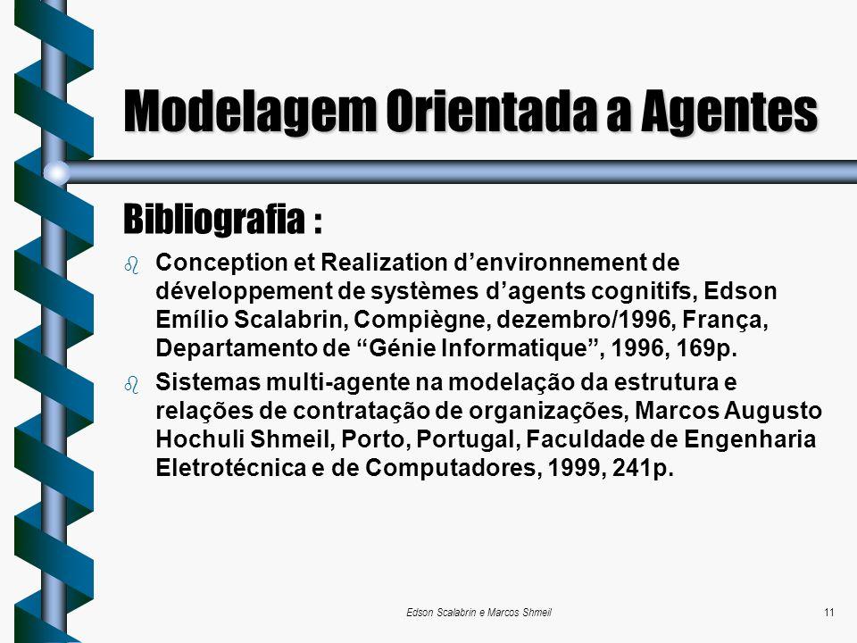Edson Scalabrin e Marcos Shmeil11 Modelagem Orientada a Agentes Bibliografia : b Conception et Realization denvironnement de développement de systèmes