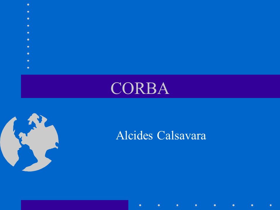 Arquitetura Cliente-Servidor: CORBA Services - categorias - Information management Task management System management Infrastructure