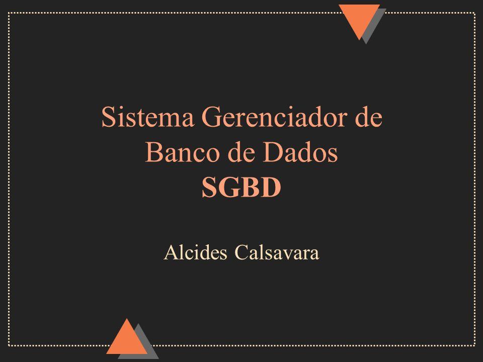 Sistema Gerenciador de Banco de Dados SGBD Alcides Calsavara