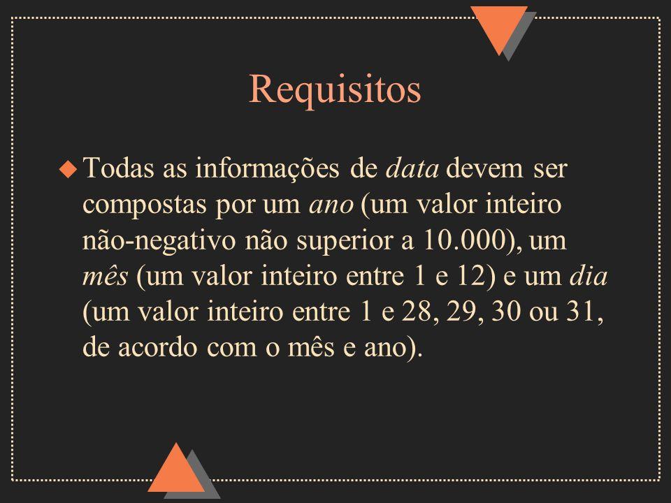 Requisitos u Todas as informações de data devem ser compostas por um ano (um valor inteiro não-negativo não superior a 10.000), um mês (um valor intei