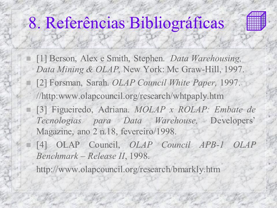 8.Referências Bibliográficas n [1] Berson, Alex e Smith, Stephen.