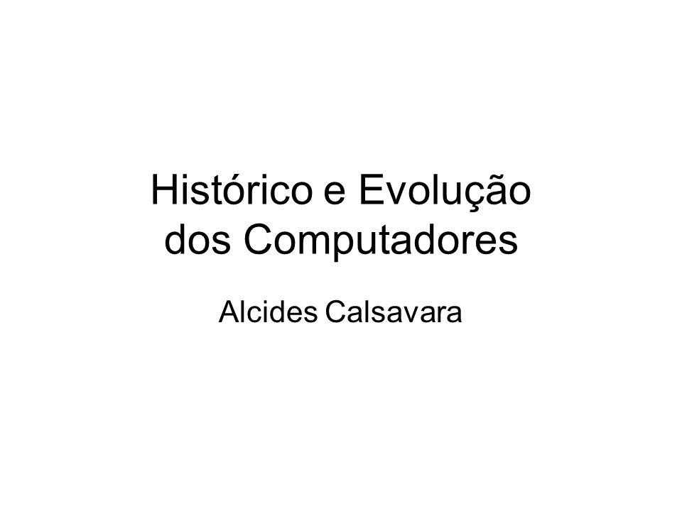 Histórico e Evolução dos Computadores Alcides Calsavara