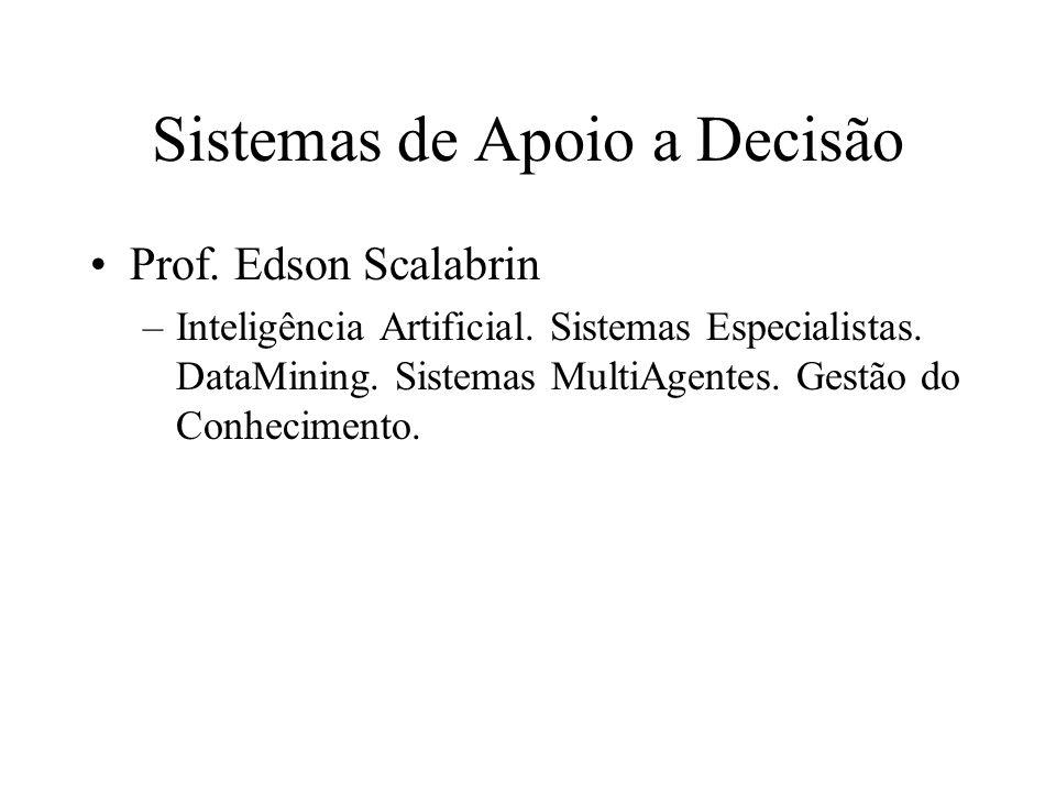 Sistemas de Apoio a Decisão Prof.Edson Scalabrin –Inteligência Artificial.