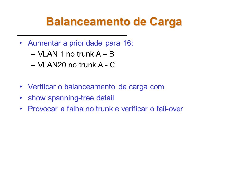 Exercício 4 B = 10.26.136.60 vlan1 A = 10.26.136.13 vlan1 vlan20 Fa0/18 Fa0/6-10Fa0/1-5 C = 10.26.136.184 vlan1vlan20 Fa0/1-5Fa0/6-10 Fa0/1-5Fa0/6-10