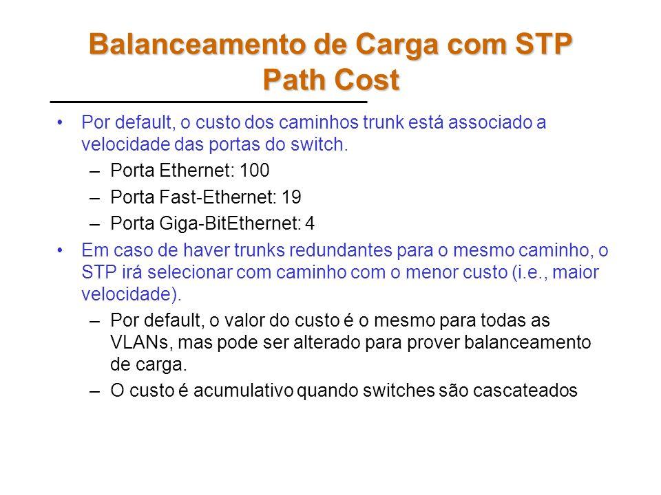 Comandos configure terminal –interface Fa0/18 (A) ou Fa0/24 (B) spanning-tree vlan 1 port-priority 16 spanning-tree vlan 20 port-priority 128 exit –in