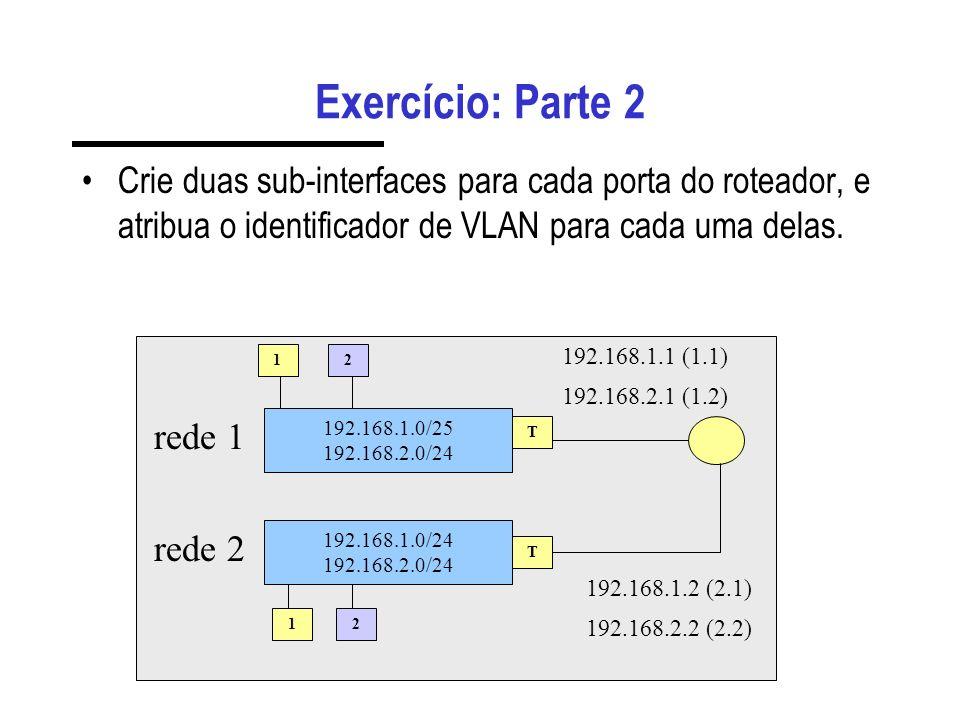 Comandos para o Switch 1) Configuração das portas dos computadores – set port vlan 11 1/1-2 – set port vlan 12 1/3-4 – set port level 1/1-2 0 – set po