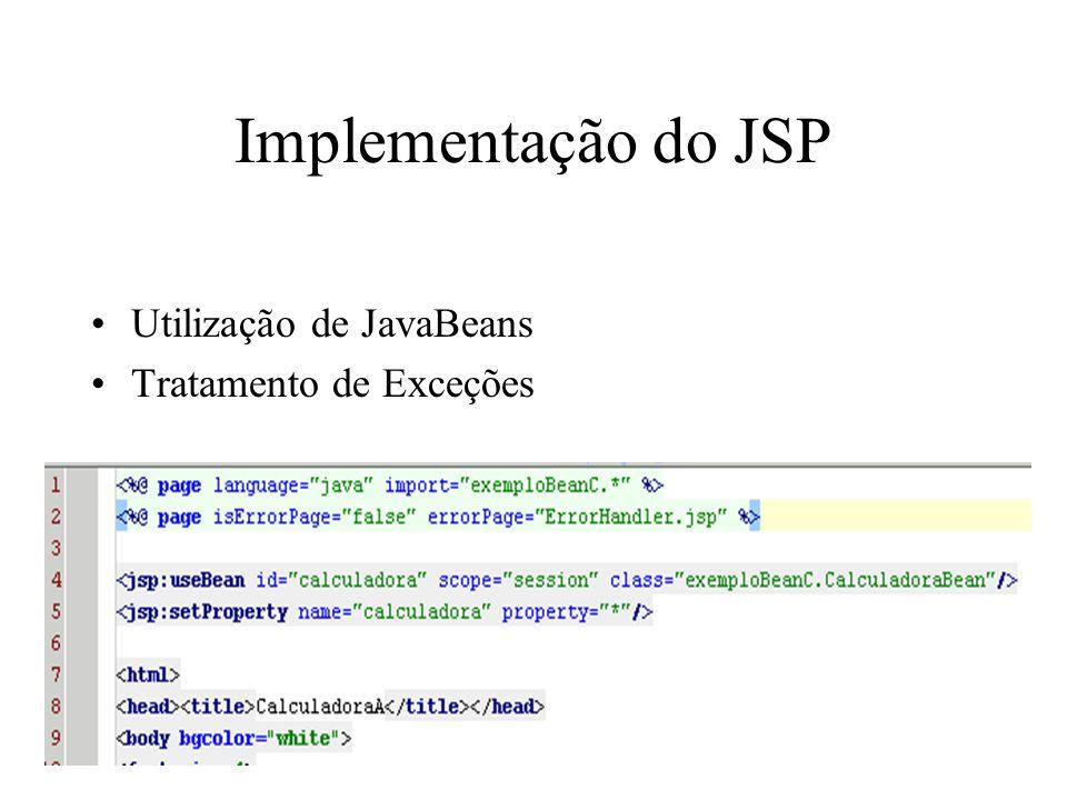 Implementação do JSP Utilização de JavaBeans Tratamento de Exceções