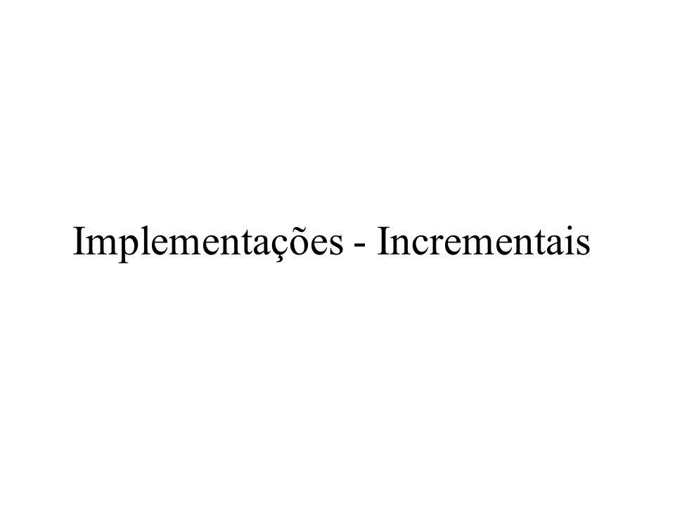 Implementações - Incrementais