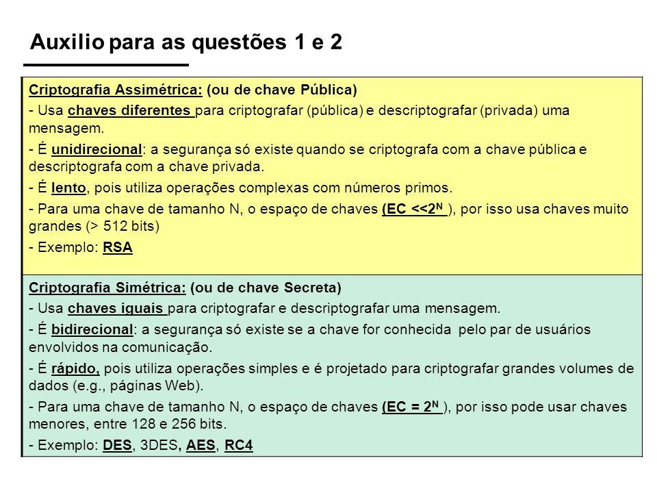 Exercício 6: Marque as Afirmações Verdadeiras ( ) O IPsec pode operar através de dois protocolos distintos, o ESP e AH.