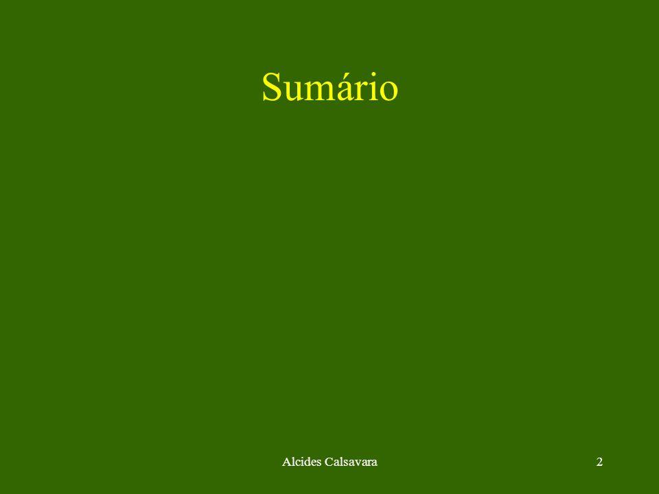 Alcides Calsavara53 Herança Múltipla Uma classe possui mais de uma subclasse e herda características de todos os seus ancestrais.