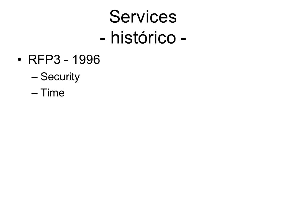 Services - histórico - RFP3 - 1996 –Security –Time