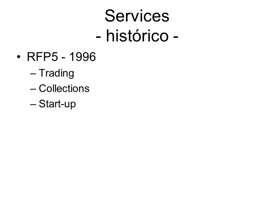Services - histórico - RFP5 - 1996 –Trading –Collections –Start-up