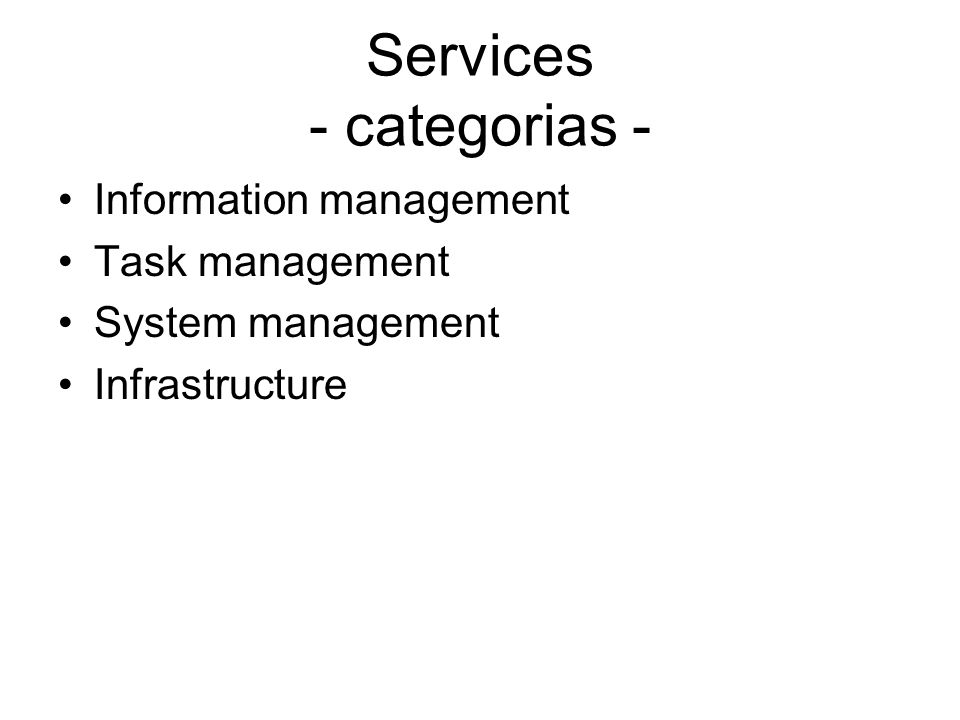 Services - categorias - Information management Task management System management Infrastructure