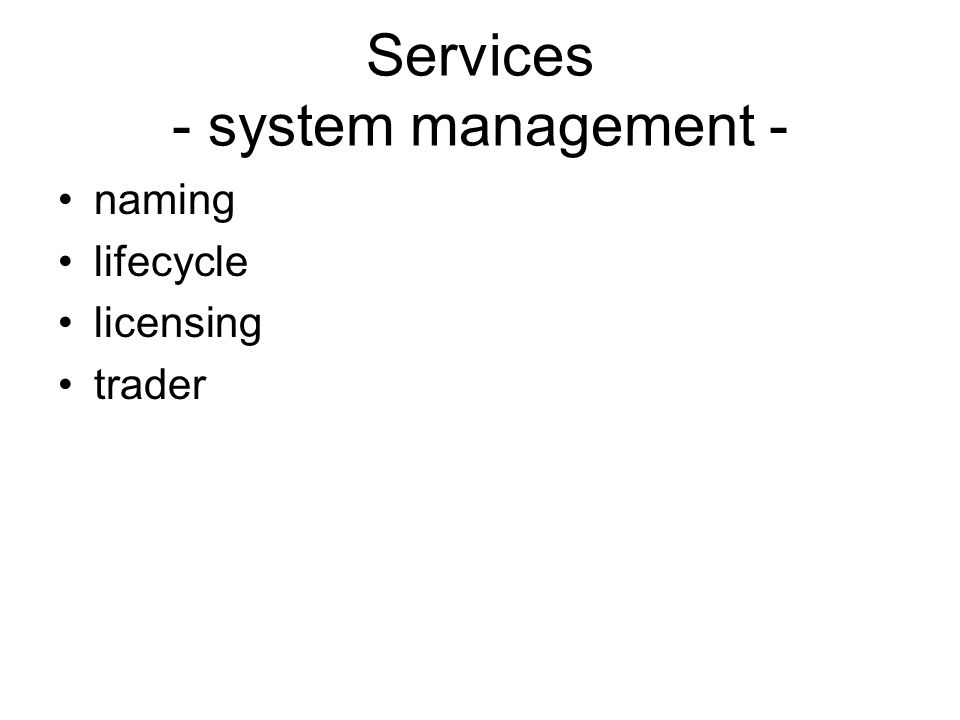 Services - system management - naming lifecycle licensing trader