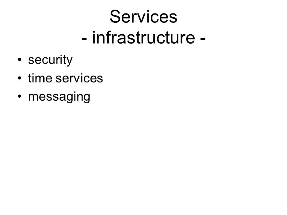Services - infrastructure - security time services messaging