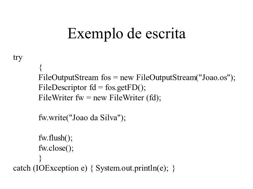 Exemplo de leitura try { FileInputStream fis = new FileInputStream( Joao.os ); FileDescriptor fd = fis.getFD( ); FileReader fr = new FileReader (fd); char[ ] buffer = new char[1024]; fr.read(buffer); String os = new String(buffer); System.out.println(os); fr.close( ); } catch (IOException e) { System.out.println(e); }