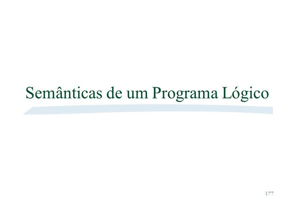 177 Semânticas de um Programa Lógico