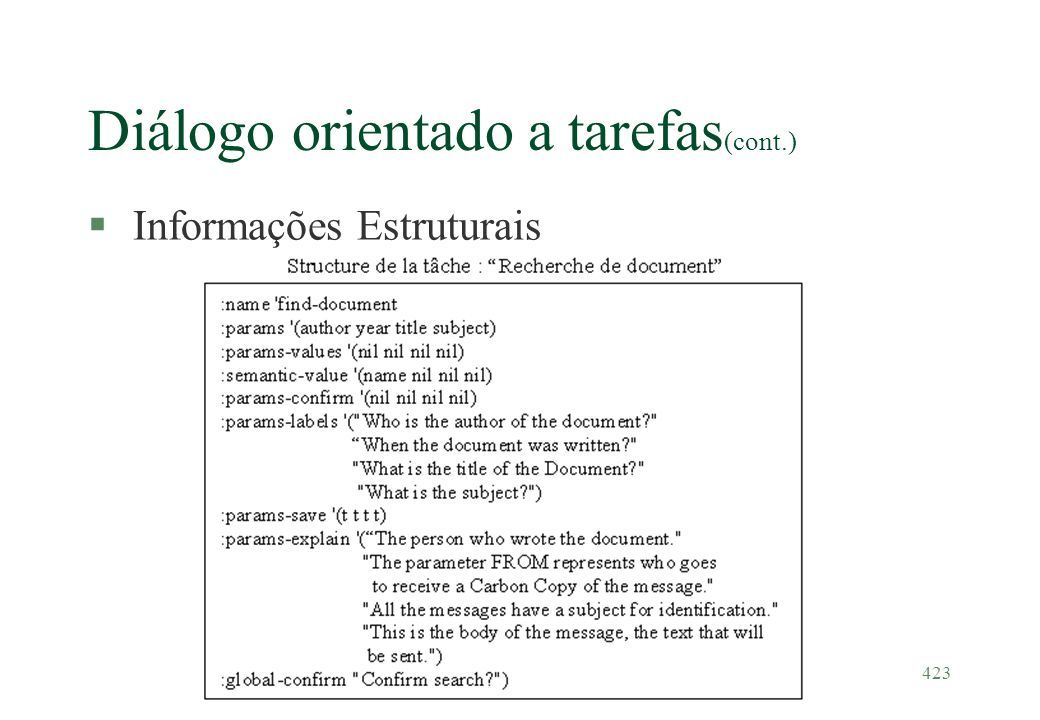 423 Diálogo orientado a tarefas (cont.) §Informações Estruturais