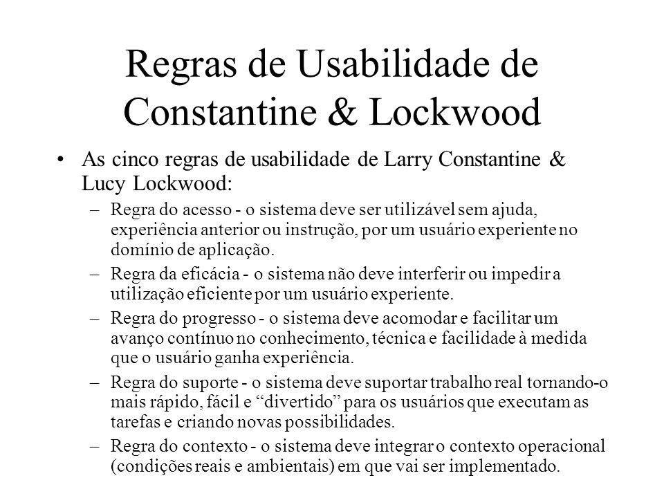 Regras de Usabilidade de Constantine & Lockwood As cinco regras de usabilidade de Larry Constantine & Lucy Lockwood: –Regra do acesso - o sistema deve