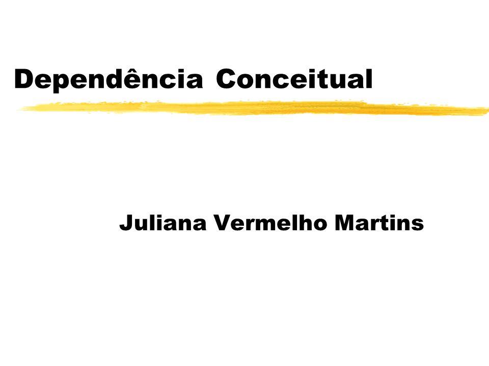 Dependência Conceitual Juliana Vermelho Martins