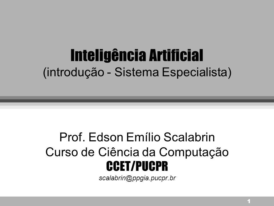 1 Inteligência Artificial (introdução - Sistema Especialista) Prof.