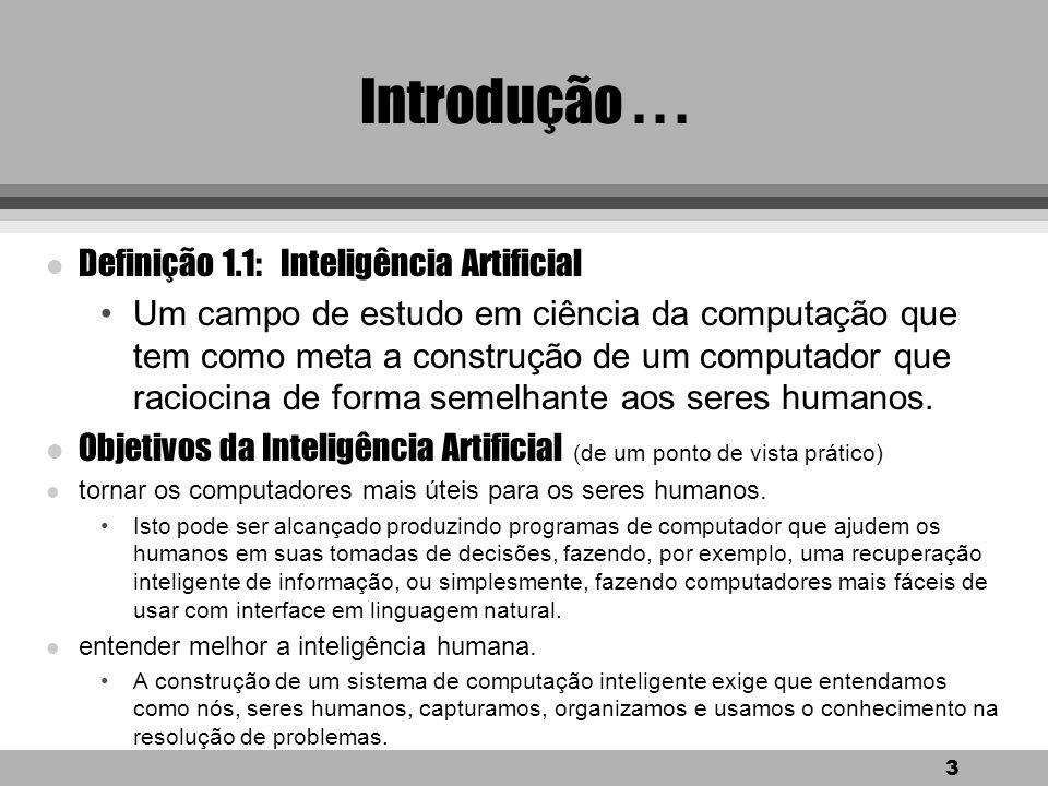 2 Introdução l Em 1956, um pequeno grupo de cientistas da computação realizaram um seminário patrocinado pela IBM na Faculdade Dartmouth. l As discuss