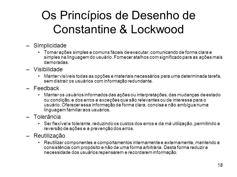 18 Os Princípios de Desenho de Constantine & Lockwood –Simplicidade Tornar ações simples e comuns fáceis de executar, comunicando de forma clara e sim