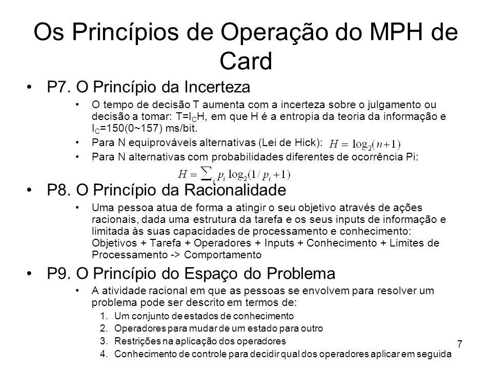 8 O Modelo GOMS GOMS - Goals, Objects, Methods and Selection Rules Método Quantitativo baseado no Modelo de Processamento Humano de Card.