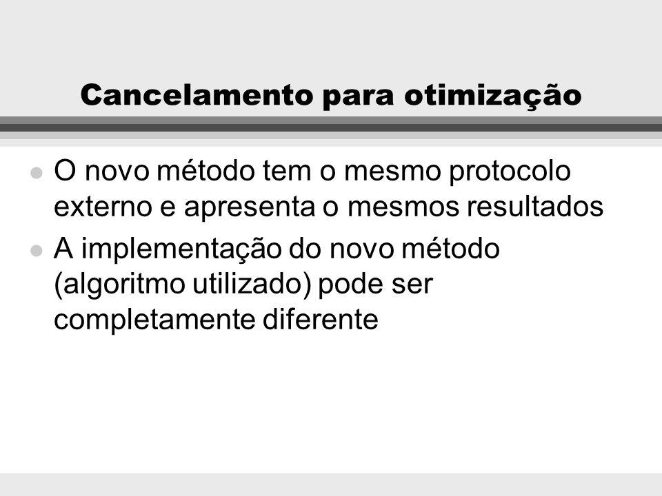 Cancelamento para restrição l A nova operação restringe o protocolo (assinatura da operação), podendo reduzir os tipos de argumentos. l A operação her
