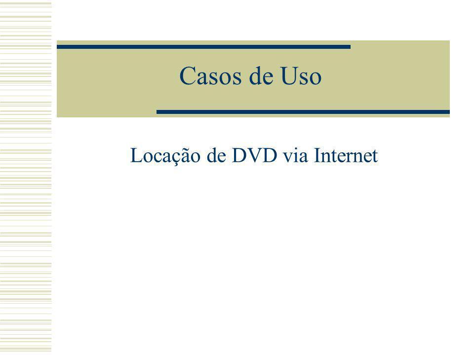 Casos de Uso Locação de DVD via Internet