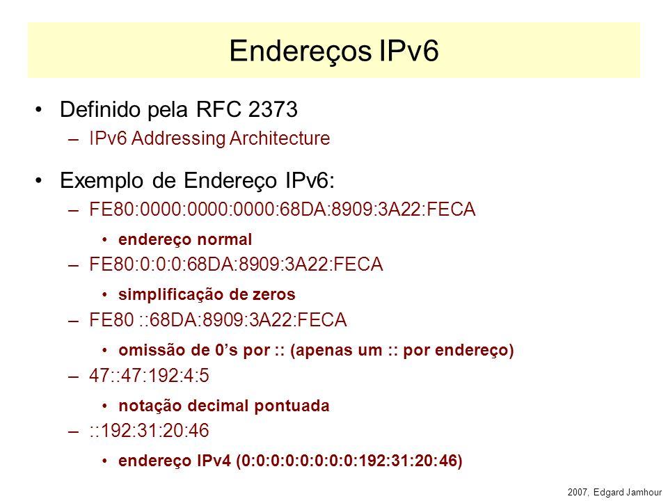 2007, Edgard Jamhour Encrypted Security Payload Header A transmissão de dados criptografados pelo IPv6 é feita através do cabeçalho Encrypted Security Payload.