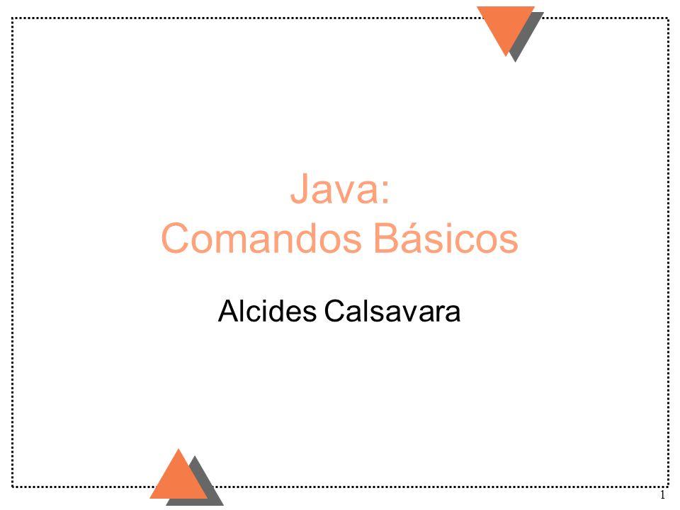 1 Java: Comandos Básicos Alcides Calsavara