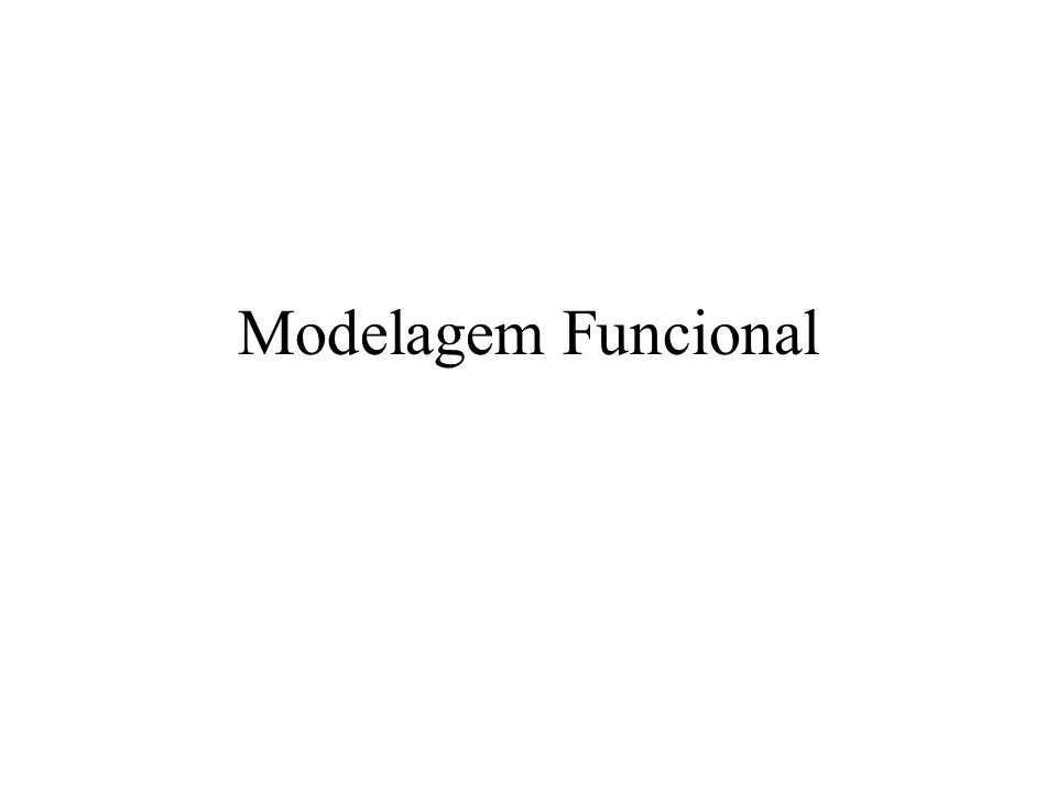 Introdução O modelo funcional: –descreve os cálculos executados em um sistema –especifica o que acontece O modelo dinâmico –especifica quando acontece O modelo objeto –o que acontece a quem