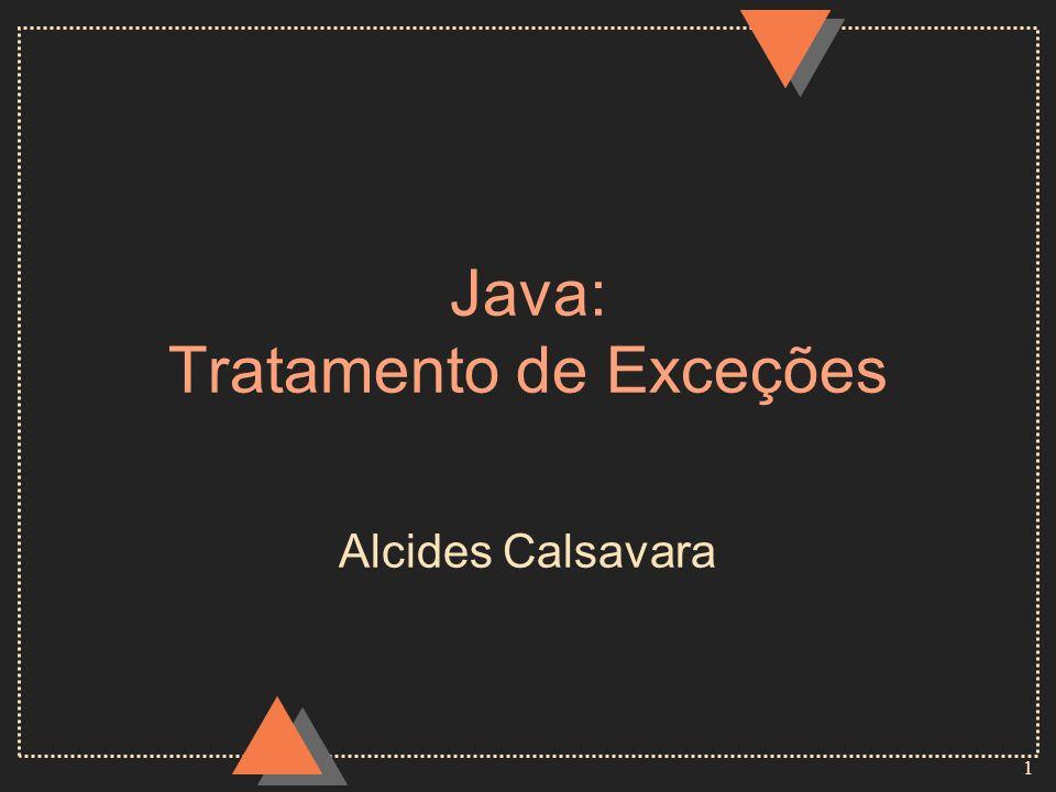 1 Java: Tratamento de Exceções Alcides Calsavara