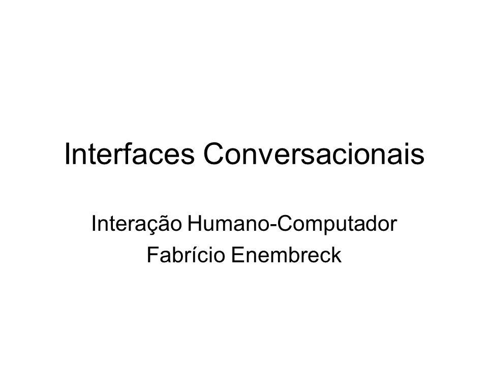 Interfaces Conversacionais Interação Humano-Computador Fabrício Enembreck