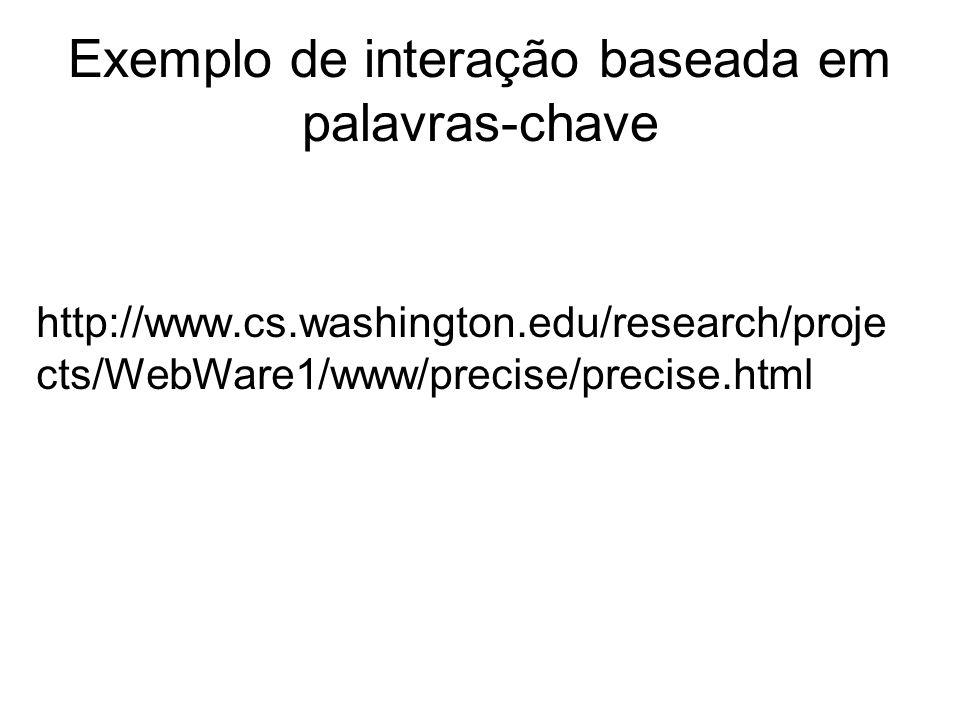 Interação baseada em Representações Semânticas (cont.) Exemplos –Avaliação do grau de compreensão de textos* –Sumarização de textos e documentos ** –Sistemas de tradução multi-língua * Bráulio ** Celso