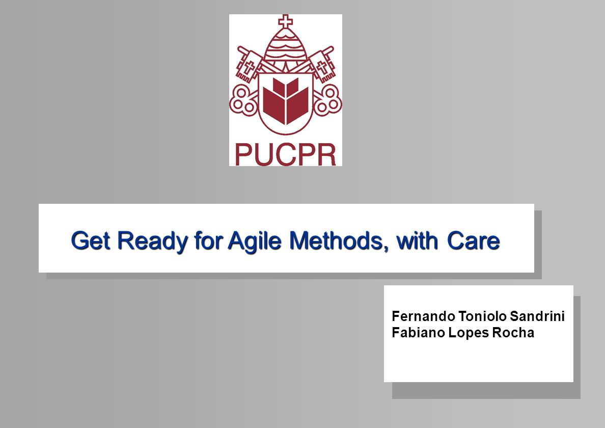 © 2002 22 Get Ready for Agile Methods, with Care Obrigado
