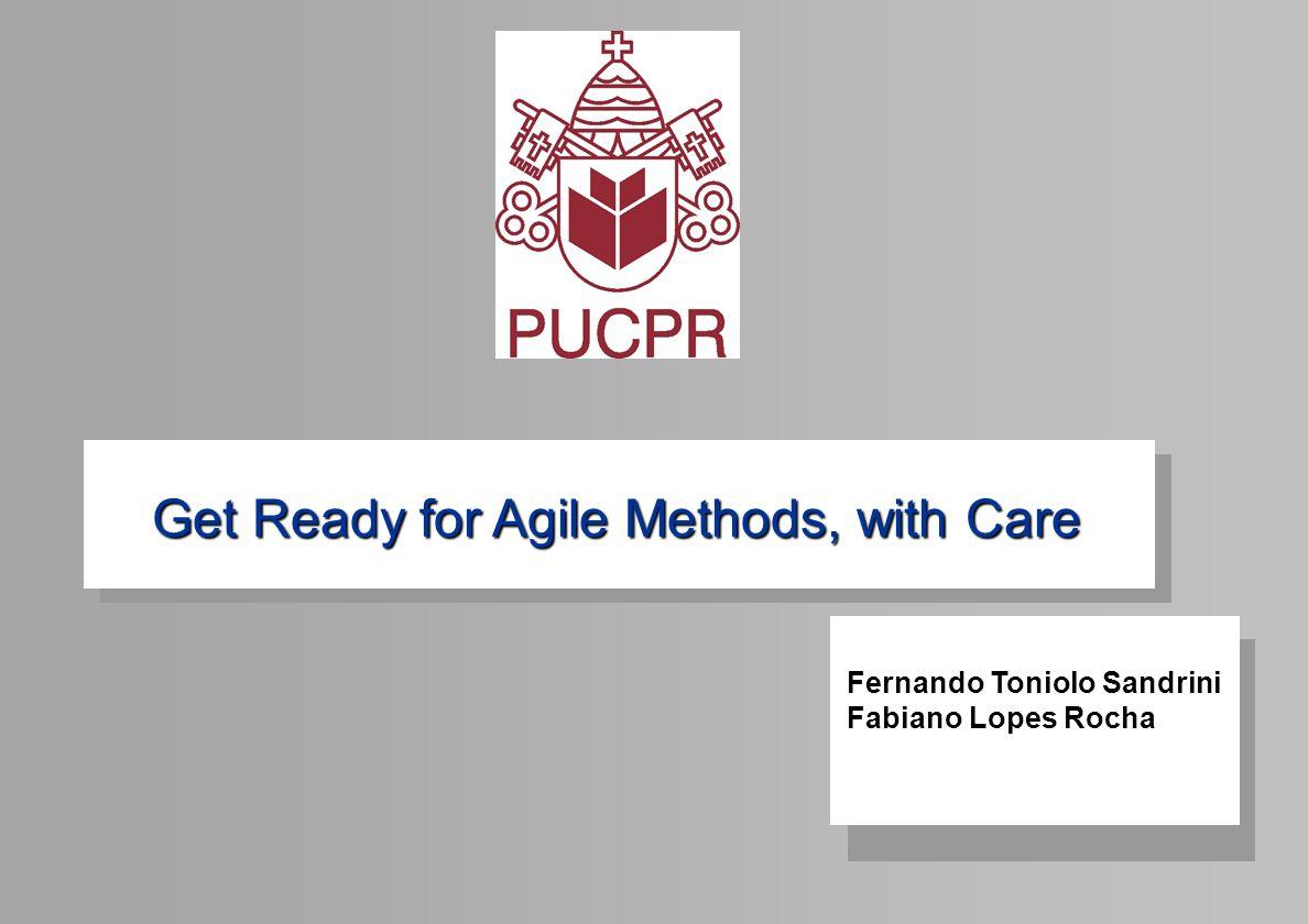 © 2002 12 Get Ready for Agile Methods, with Care Comparações de Métodos Tamanho: Nesse quisito os métodos ágeis são vistos como mais produtivos com equipes piquenas e para projetos pequenos.