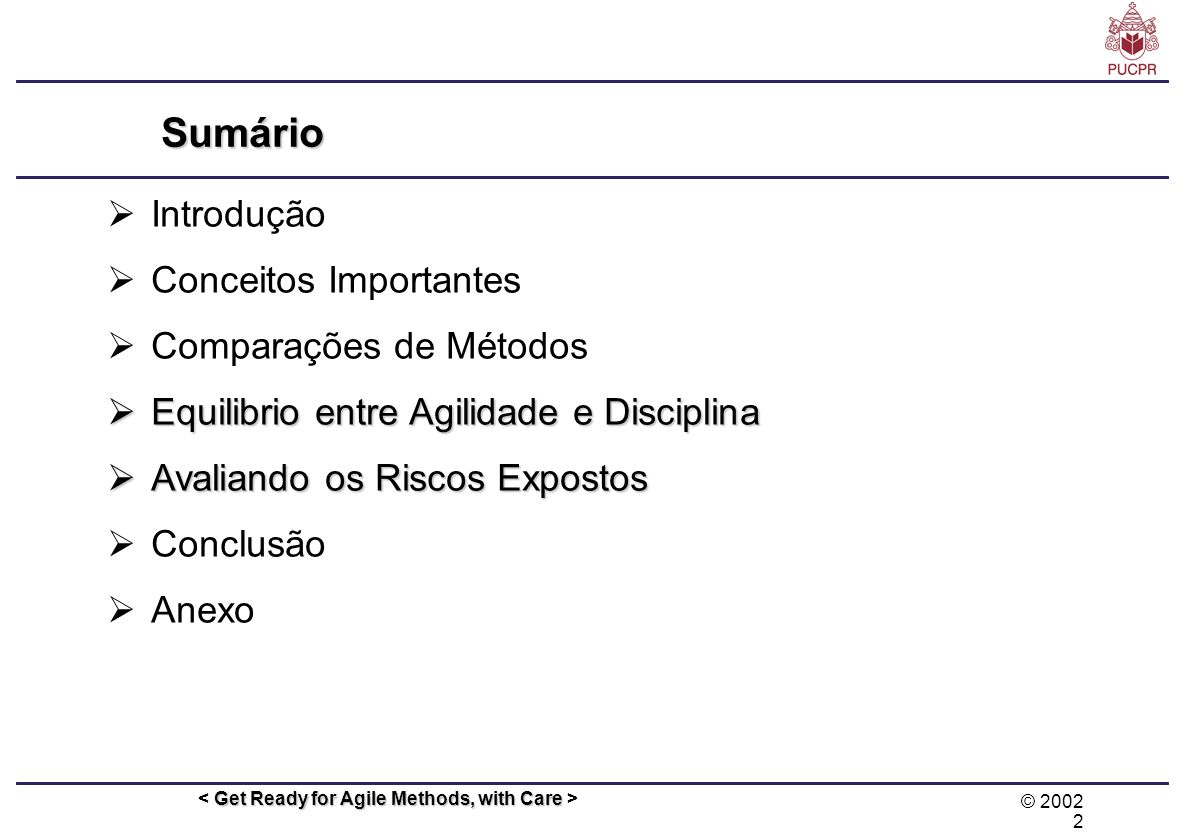 © 2002 23 Get Ready for Agile Methods, with Care Bibliografia B.