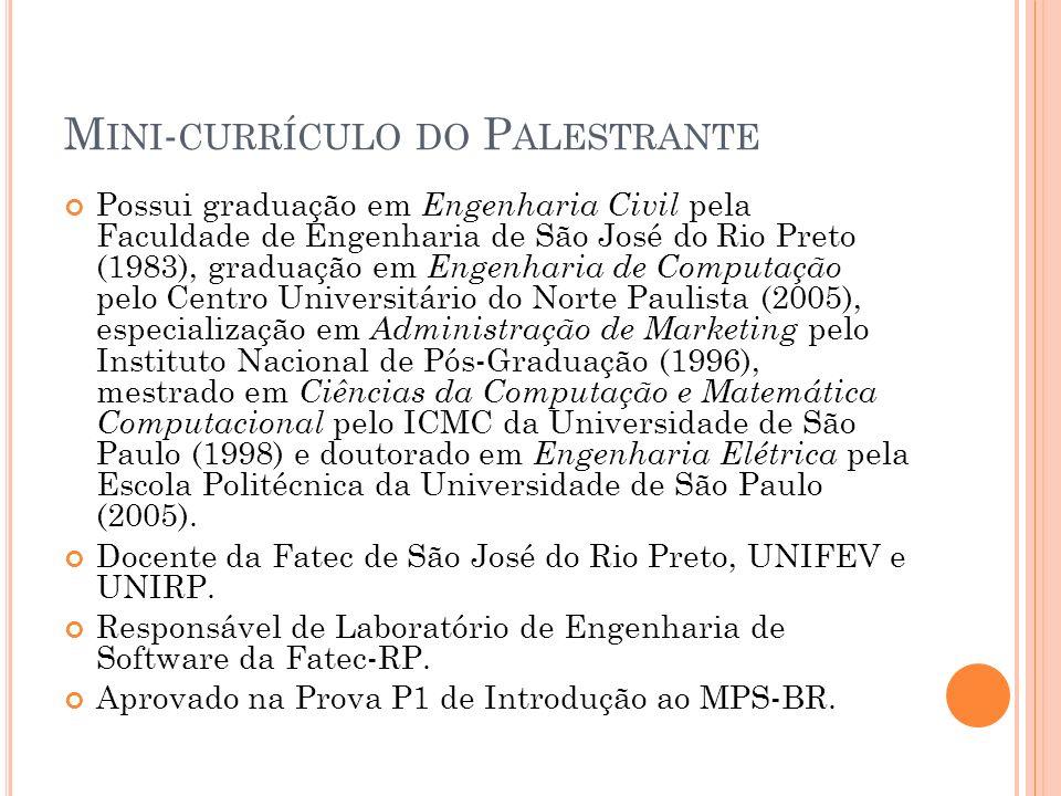 M INI - CURRÍCULO DO P ALESTRANTE Possui graduação em Engenharia Civil pela Faculdade de Engenharia de São José do Rio Preto (1983), graduação em Enge