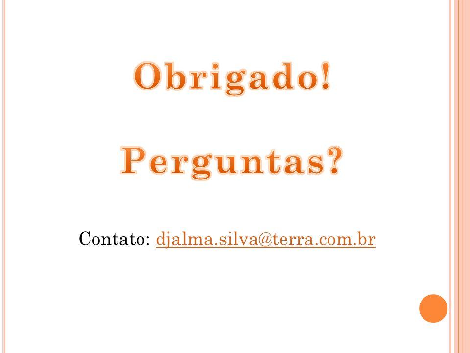 Contato: djalma.silva@terra.com.brdjalma.silva@terra.com.br