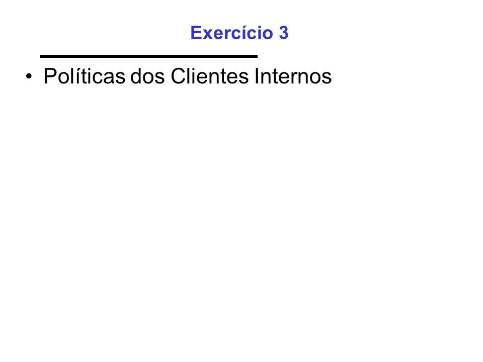 Exercício 3 Políticas dos Clientes Internos