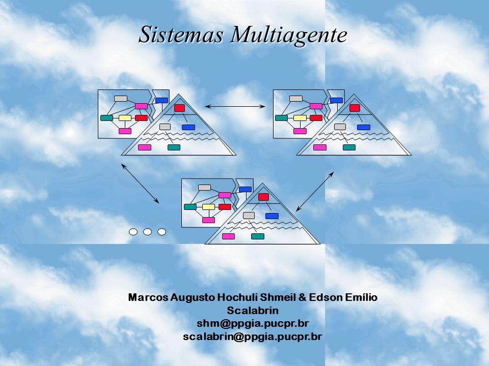 Sistemas Multiagente Marcos Augusto Hochuli Shmeil & Edson Emílio Scalabrin shm@ppgia.pucpr.br scalabrin@ppgia.pucpr.br
