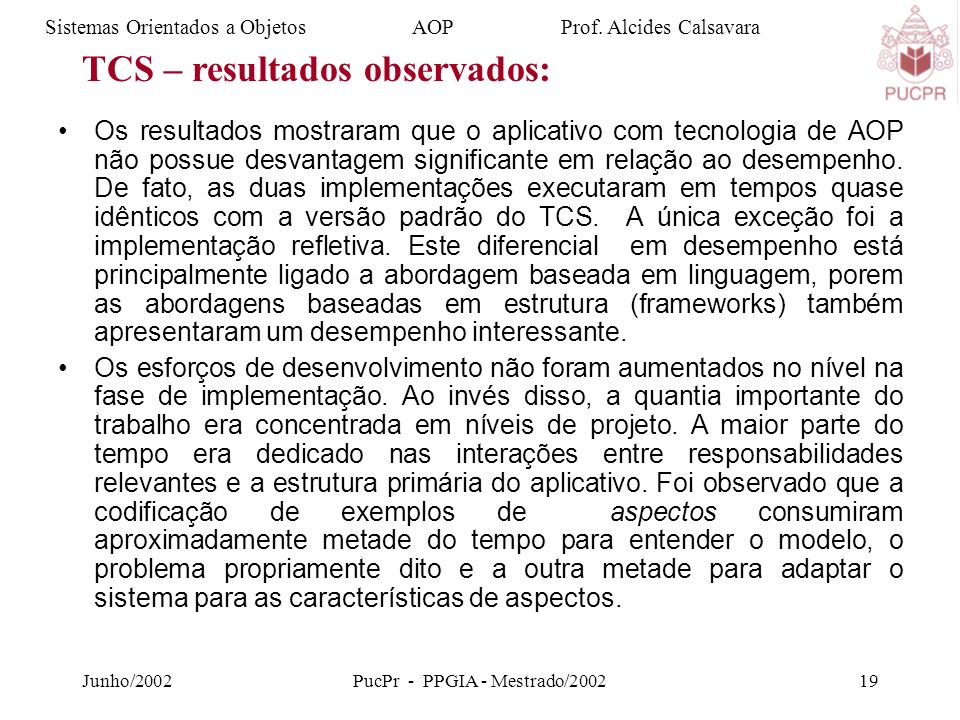 Junho/2002PucPr - PPGIA - Mestrado/200219 Sistemas Orientados a Objetos AOP Prof.