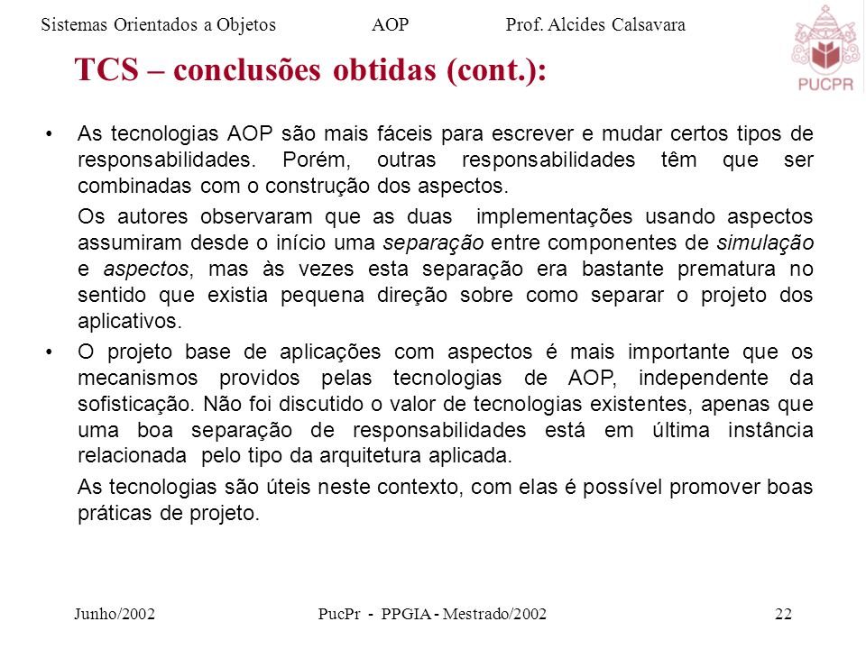 Junho/2002PucPr - PPGIA - Mestrado/200222 Sistemas Orientados a Objetos AOP Prof.