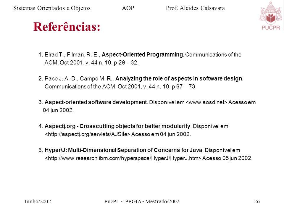Junho/2002PucPr - PPGIA - Mestrado/200226 1. Elrad T., Filman, R.